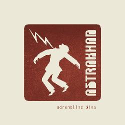 ASTRAKHAN - Adrenaline Kiss
