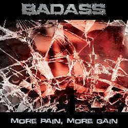 BADASS - More Pain, More Gain
