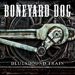 BONEYARD DOG - Bluesbound Train