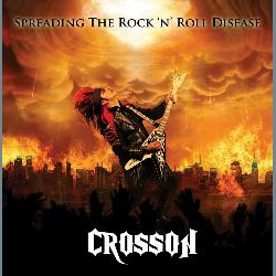 CROSSON - Spreading The Rock N Roll Disease