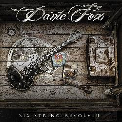 DANTE FOX - Six String Revolver