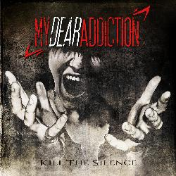 MY DEAR ADDICTION - Kill The Silence
