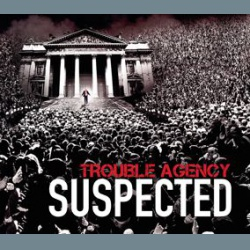TROUBLE AGENCY - Suspected