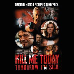 OST - Kill Me Today, Tomorrow I'm Sick