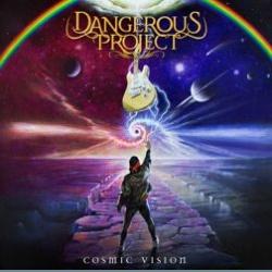 DANGEROUS PROJECT - Cosmic Vision