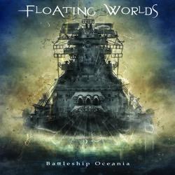 FLOATING WORLDS - Battleship Oceania