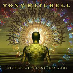 TONY MITCHELL - Church Of A Restless Soul