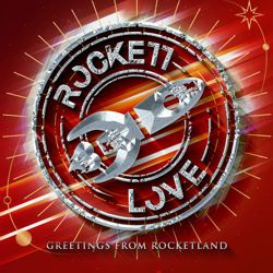 ROCKETT LOVE - Greetings From Rocket Land