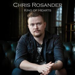CHRIS ROSANDER - King Of Hearts