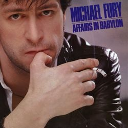 MICHAEL FURY - Affairs In Babylon