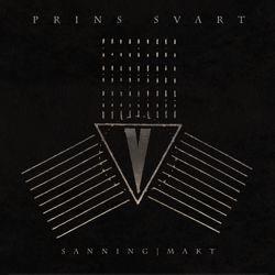 PRINS SVART - Sanning/ Makt