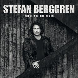 STEFAN BERGGREN - These Are The Times