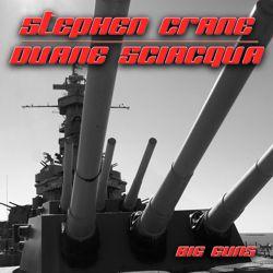 Stephen Crane & Duane Sciacqua - Big Guns