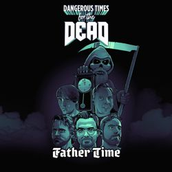 DANGEROUS TIMES FOR THE DEAD - Father Time (digital single)
