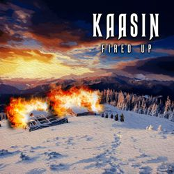 KAASIN - Fired Up