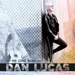DAN LUCAS - The Long Road