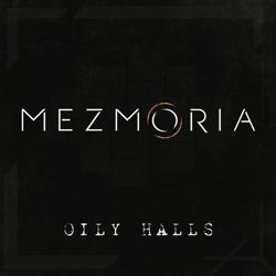 MEZMORIA - Oily Halls (digital single)