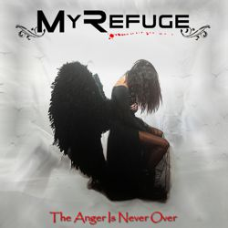MY REFUGE - The Anger Is Never Over